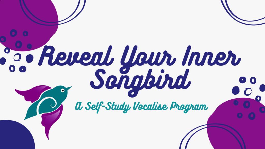 Reveal Your Inner Songbird Art
